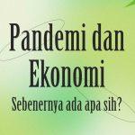 Pandemi dan Ekonomi
